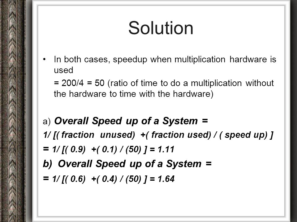 Solution = 1/ [( 0.9) +( 0.1) / (50) ] = 1.11